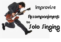 Improvise an accompaniment to solo singing